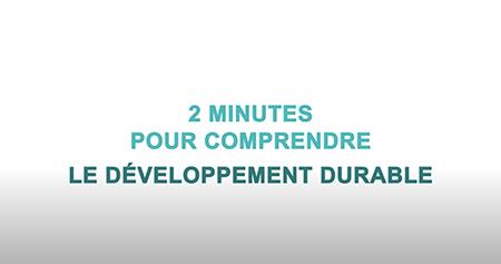 2 min pour comprendre le Développement Durable